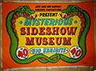 Jeff and Sue Murray Harmur Productions Presents Mysterious Sideshow Museum